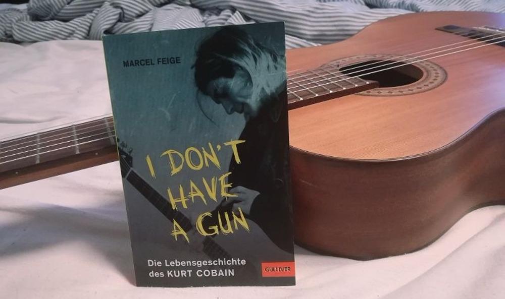 Buch Rezension: »I don't have a gun«. Die Lebensgeschichte von Kurt Cobain von Marcel Feige