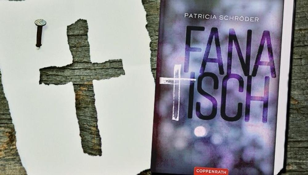 Buch Rezension: Fanatisch von Patricia Schröder