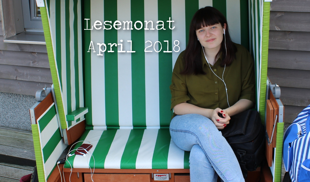 Lesemonat April 2018: Reiselust trifft Leselust