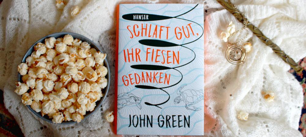 Buch Rezension: Schlaft gut, ihr fiesen Gedanken von John Green