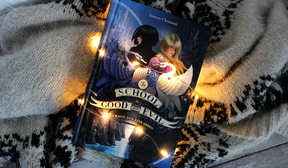 Buch Rezension: The School for Good and Evil: Es kann nur eine geben (Band 1) von Soman Chainani