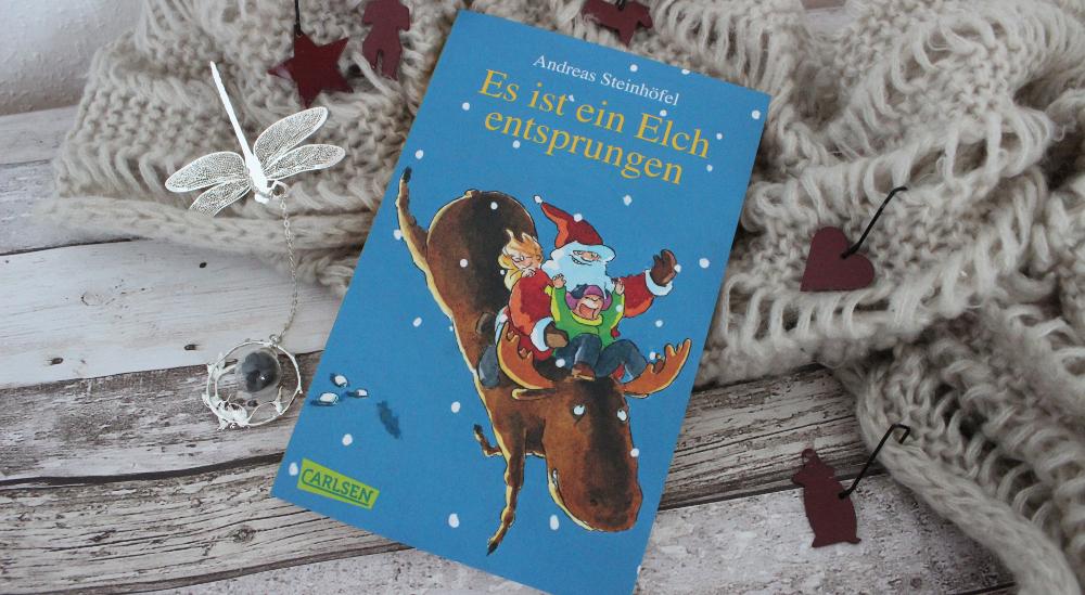 Buch Rezension: Es ist ein Elch entsprungen von Andreas Steinhöfel
