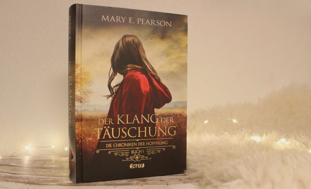 Buch Rezension: Der Klang der Täuschung – Die Chroniken der Hoffnung (Band 1) von Mary E. Pearson