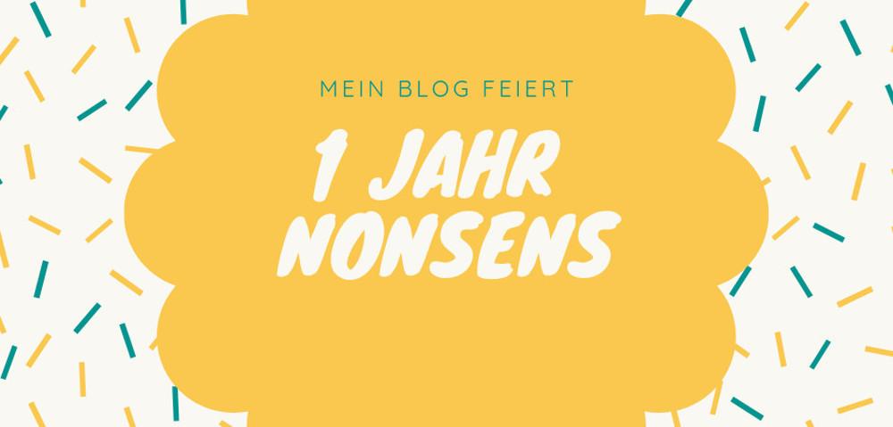 1 Jahr Nonsens Mein Blog Feiert Geburtstag Gewinnspiel Nonsensente
